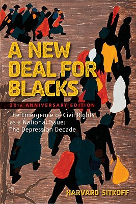A New Deal for Blacks By Sitkoff, Harvard